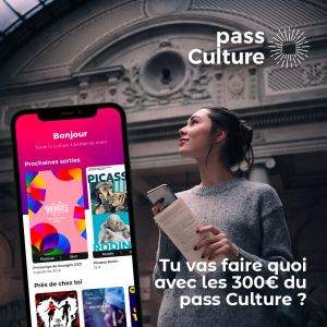 Le Pass Culture : une appli pour découvrir la Culture autour de vous !